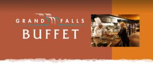 Grand Falls Buffet
