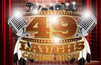 49 LAUGHS COMEDY SHOW